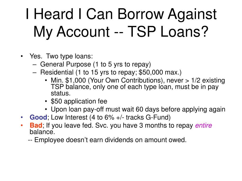 I Heard I Can Borrow Against My Account -- TSP Loans?