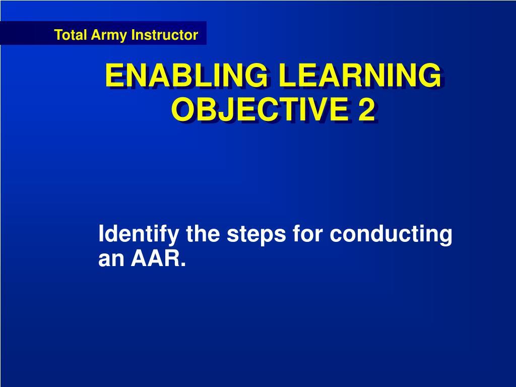 ENABLING LEARNING OBJECTIVE 2