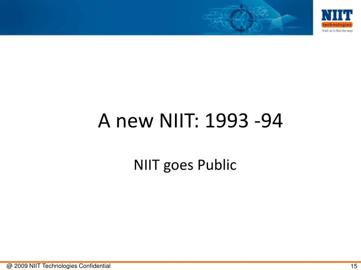 A new NIIT: 1993 -94