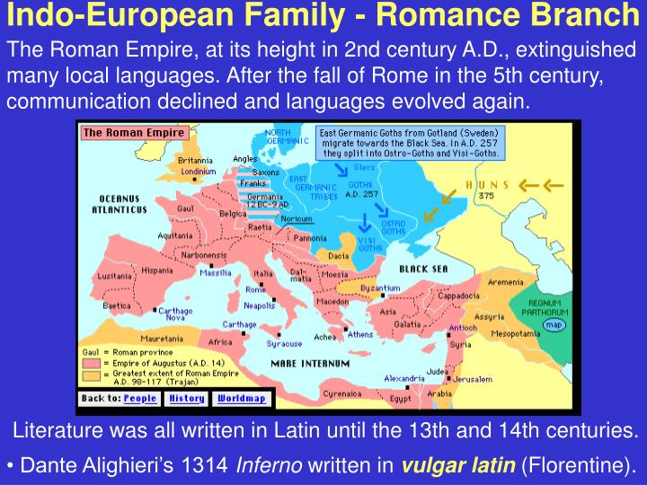 The Roman Empire, at its height in 2nd century A.D., extinguished many local languages. After the fall of Rome in the 5th century, communication declined and languages evolved again.