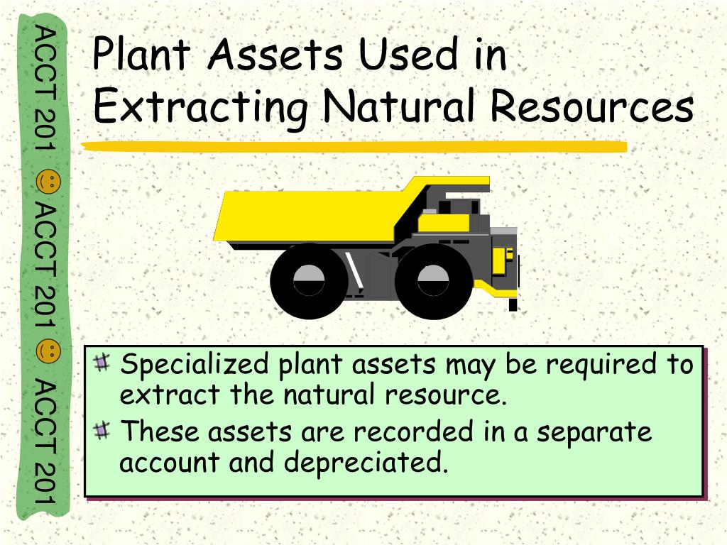 Plant Assets Used in Extracting Natural Resources