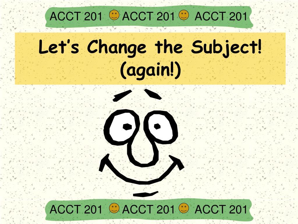 ACCT 201      ACCT 201      ACCT 201
