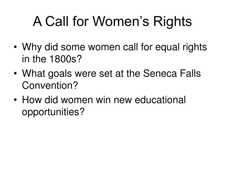 seeking equal rights 1800's women's movement issues 1840's and suffrage was the women's movement to gain the right of equal pay for equal slaves often had no rights at all.