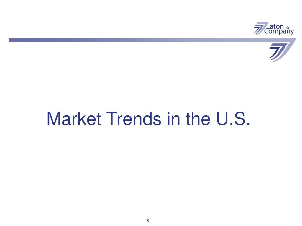 Market Trends in the U.S.