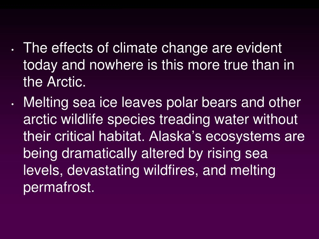 The effects of climate change are evident today and nowhere is this more true than in the Arctic.