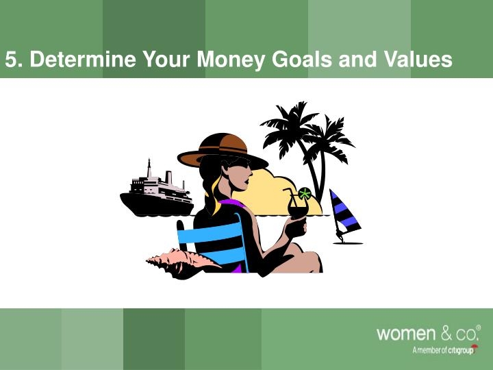 5. Determine Your Money Goals and Values
