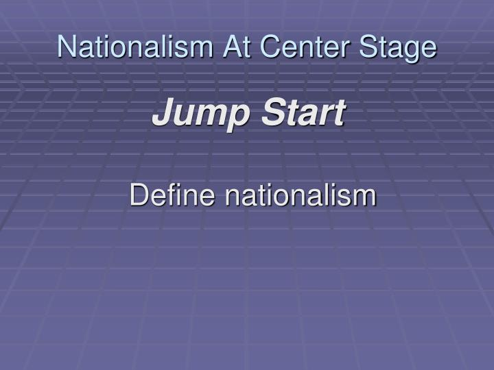 Nationalism at center stage1