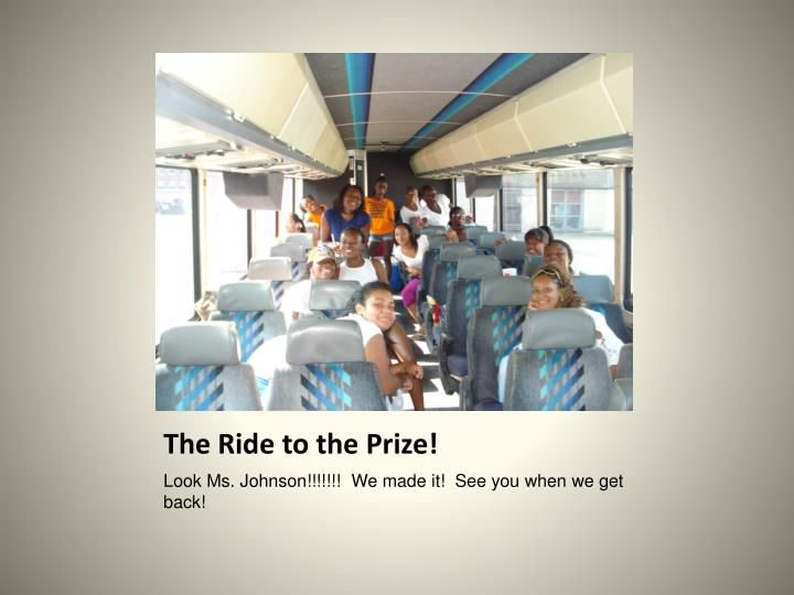 The Ride to the Prize!
