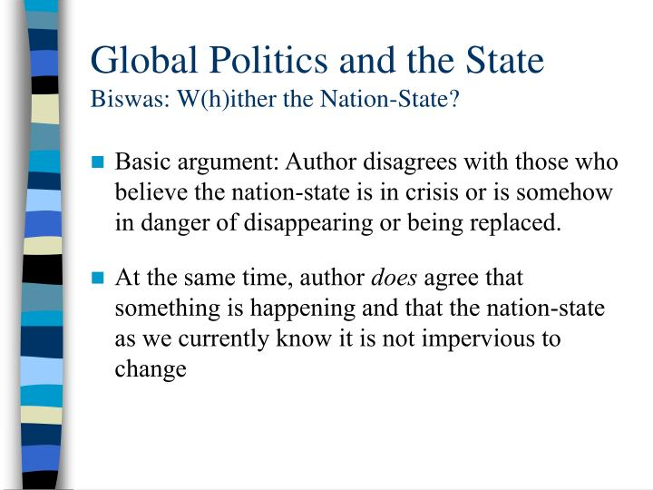 Global politics and the state biswas w h ither the nation state