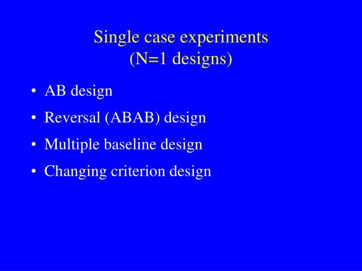 Single case experiments