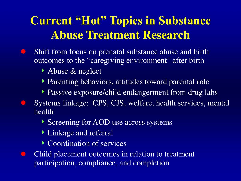 "Current ""Hot"" Topics in Substance Abuse Treatment Research"