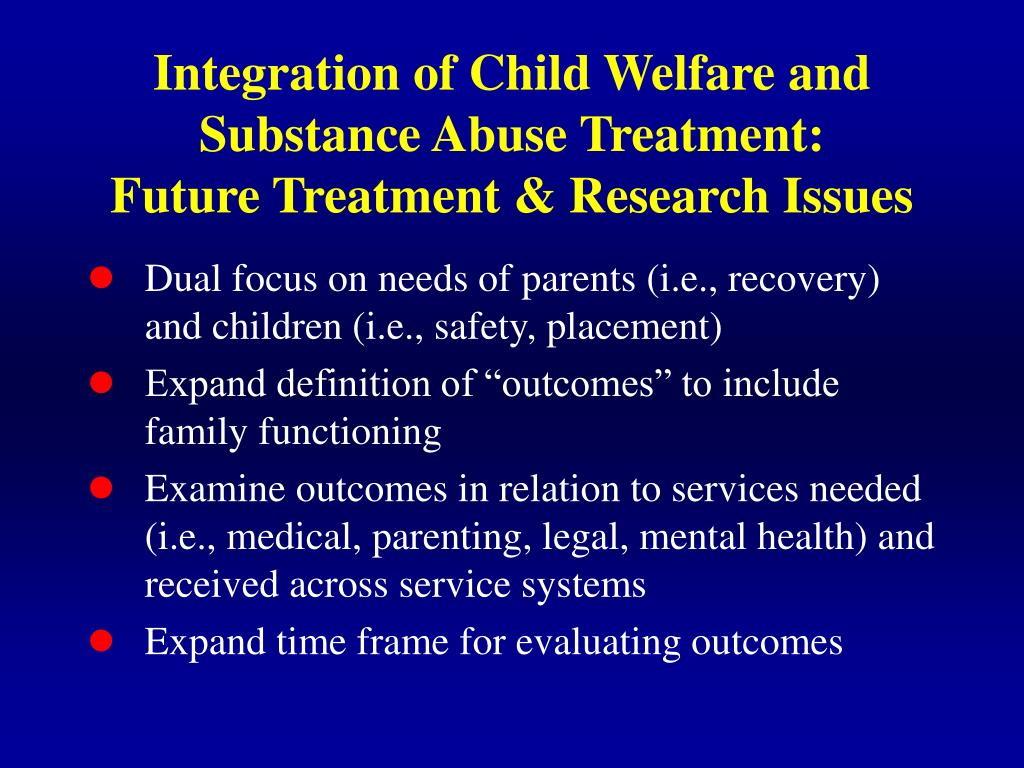 Integration of Child Welfare and Substance Abuse Treatment: