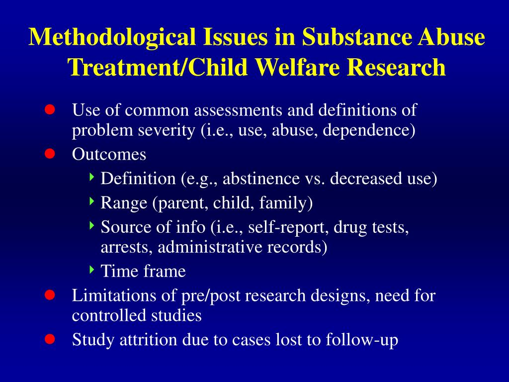 Methodological Issues in Substance Abuse Treatment/Child Welfare Research