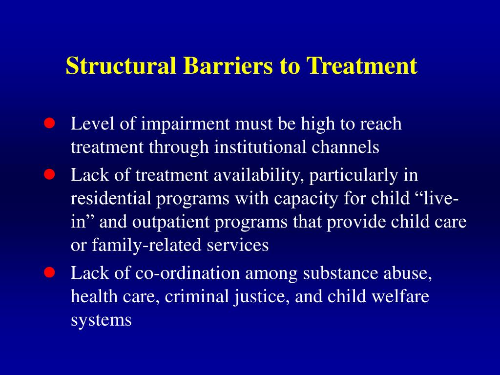 Structural Barriers to Treatment