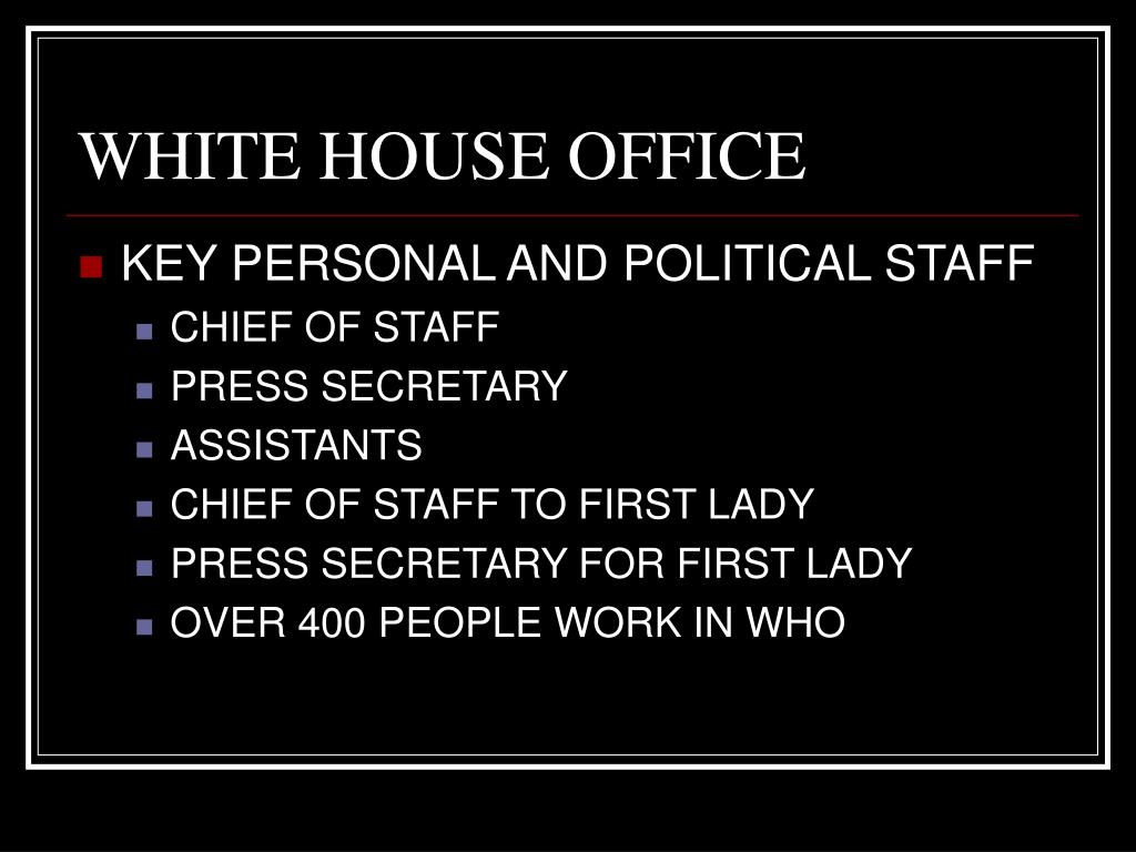 WHITE HOUSE OFFICE