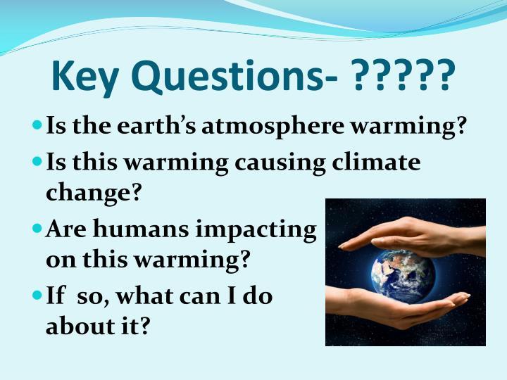 Key Questions- ?????