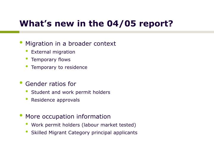 What s new in the 04 05 report