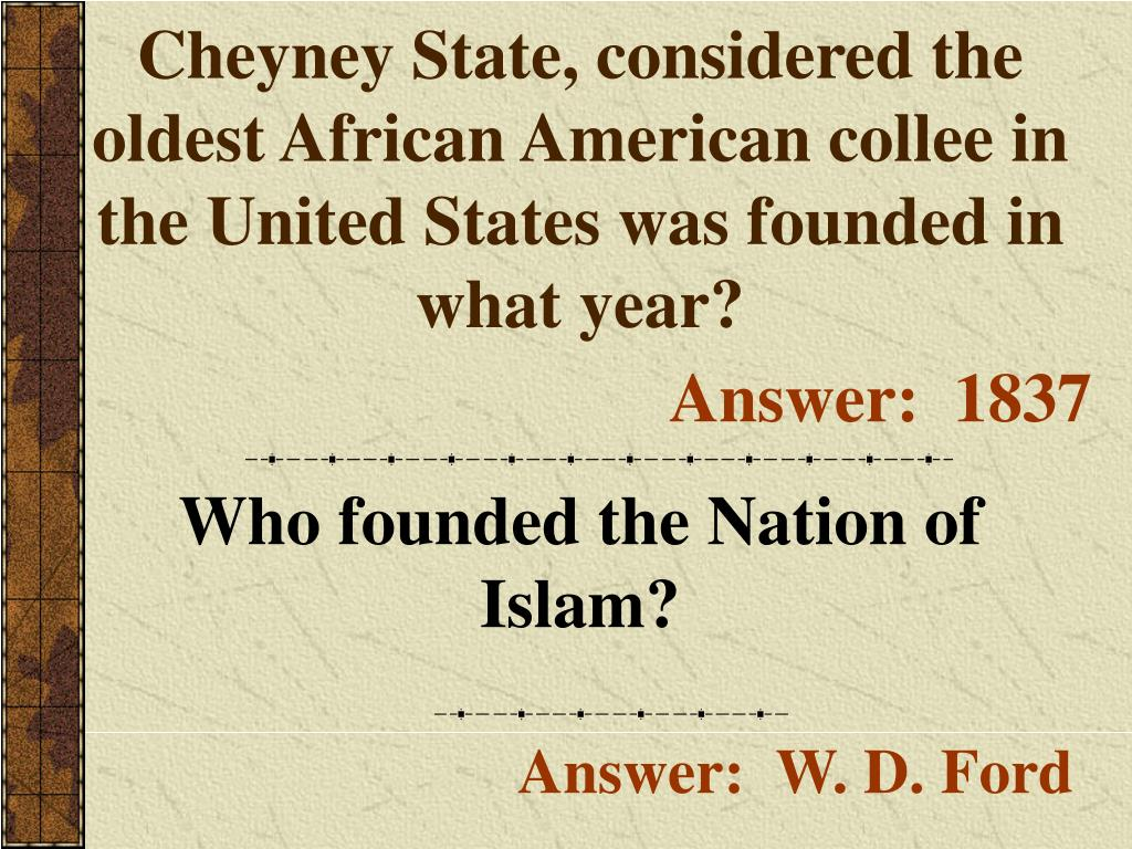 Cheyney State, considered the oldest African American collee in the United States was founded in what year?