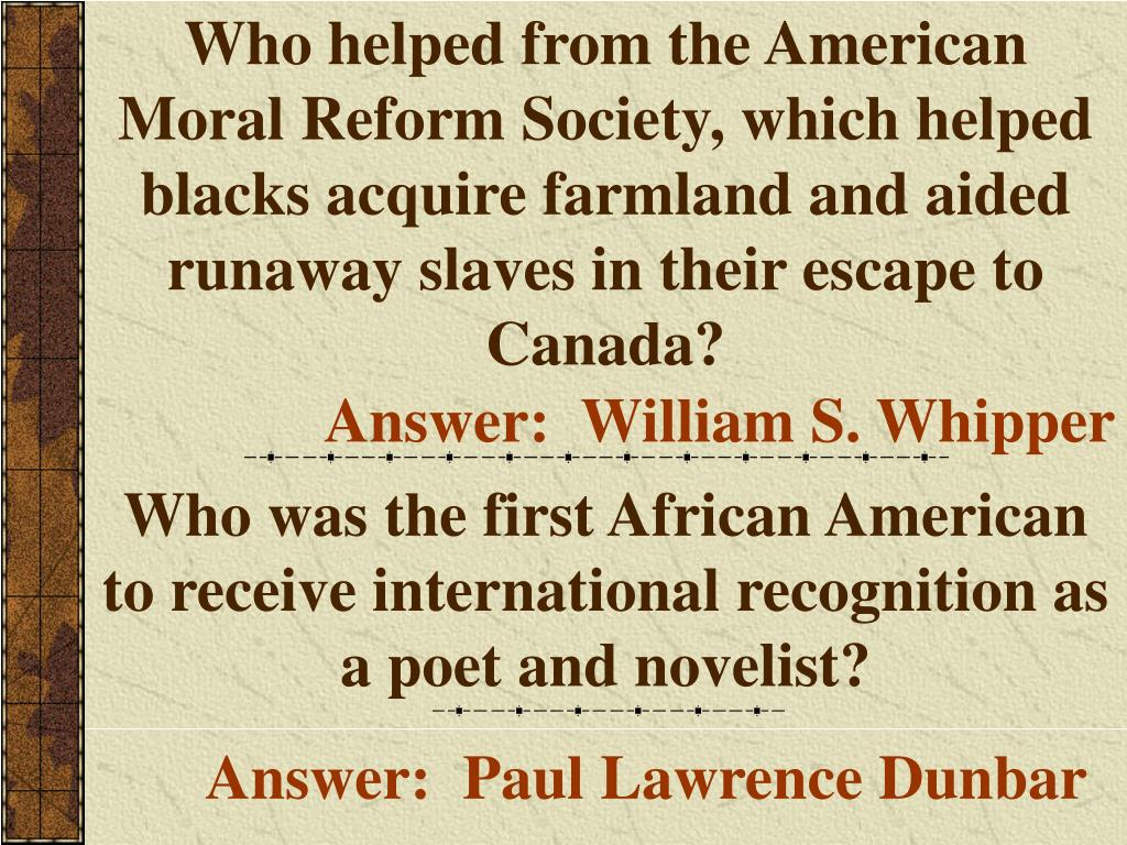 Who helped from the American Moral Reform Society, which helped blacks acquire farmland and aided runaway slaves in their escape to Canada?