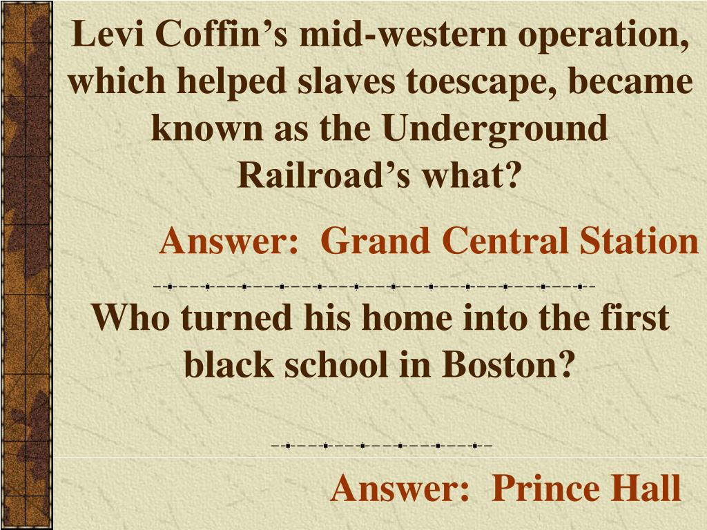 Levi Coffin's mid-western operation, which helped slaves toescape, became known as the Underground Railroad's what?