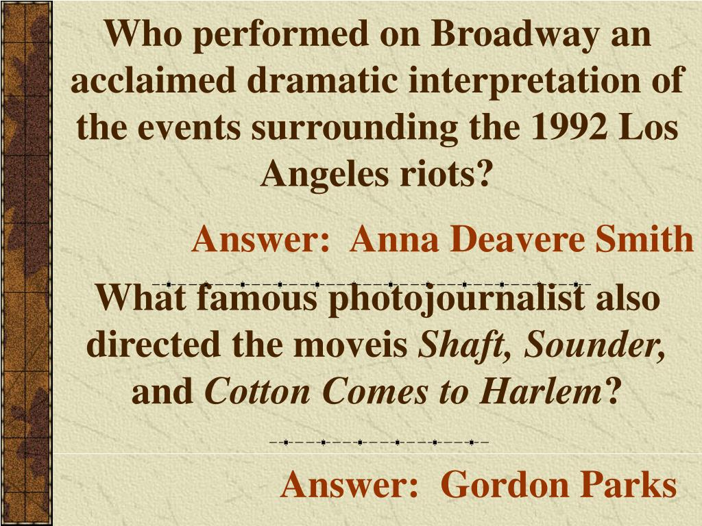 Who performed on Broadway an acclaimed dramatic interpretation of the events surrounding the 1992 Los Angeles riots?