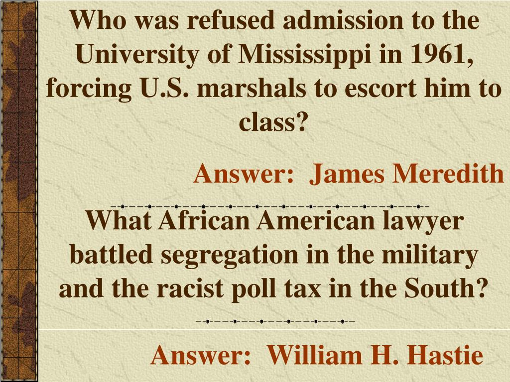 Who was refused admission to the University of Mississippi in 1961, forcing U.S. marshals to escort him to class?
