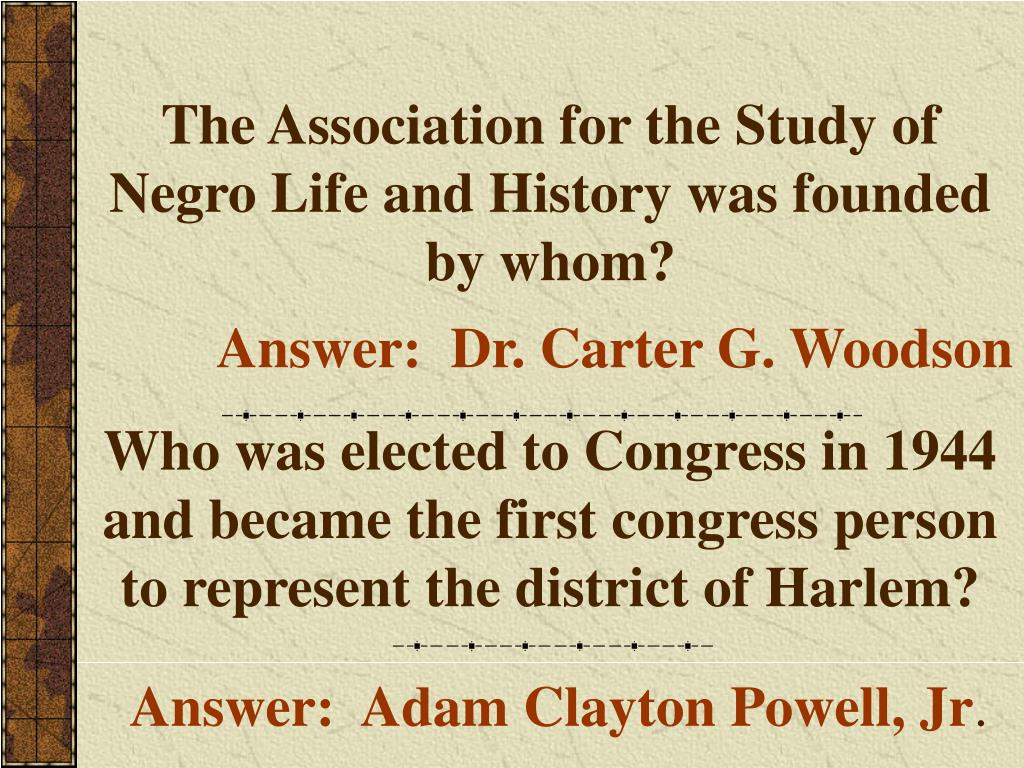The Association for the Study of Negro Life and History was founded by whom?