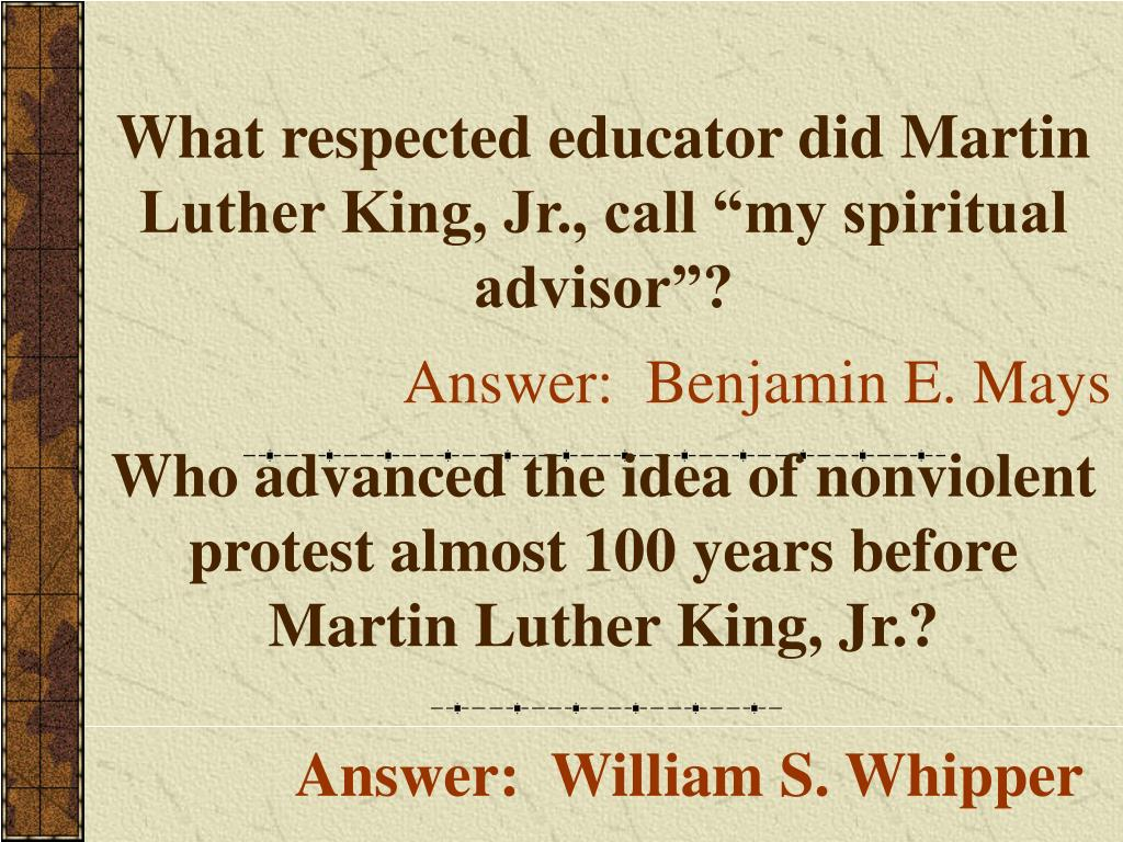 """What respected educator did Martin Luther King, Jr., call """"my spiritual advisor""""?"""