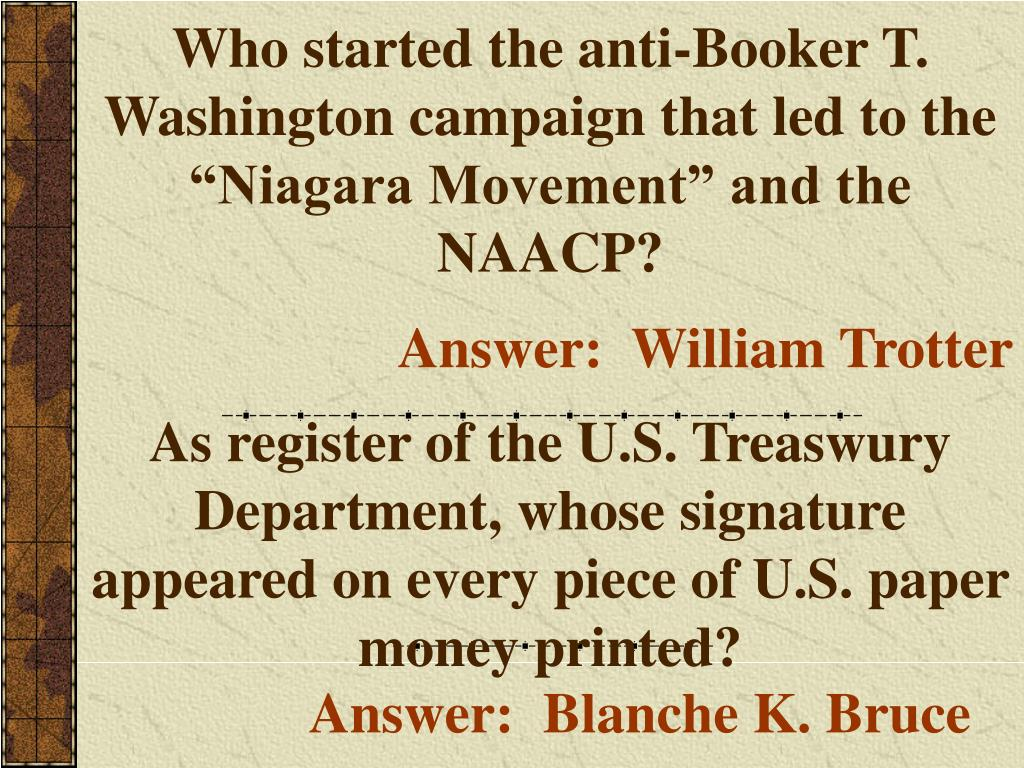 """Who started the anti-Booker T. Washington campaign that led to the """"Niagara Movement"""" and the NAACP?"""