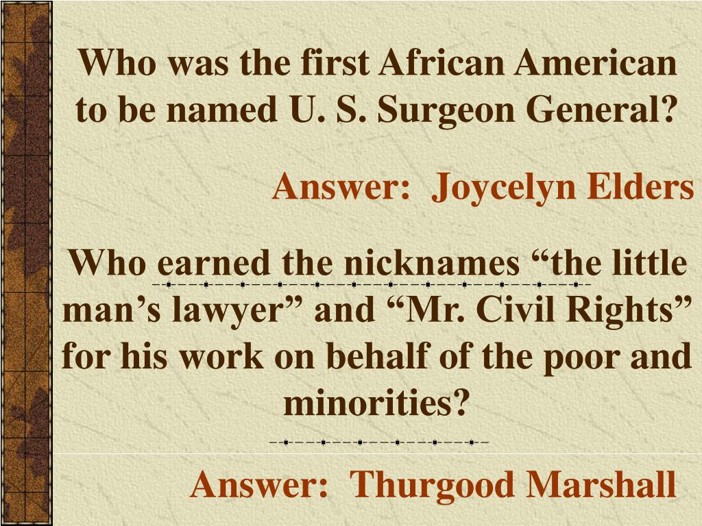 Who was the first African American to be named U. S. Surgeon General?