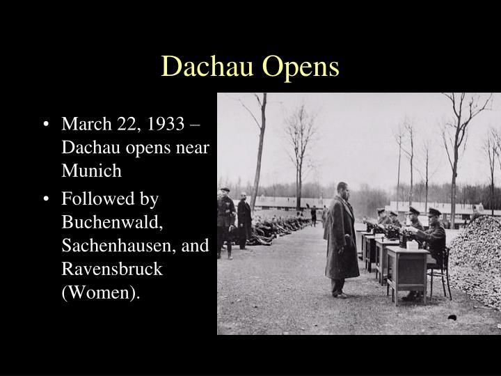 Dachau Opens