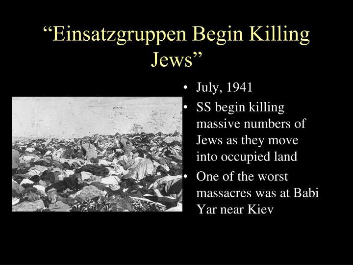 """""""Einsatzgruppen Begin Killing Jews"""""""