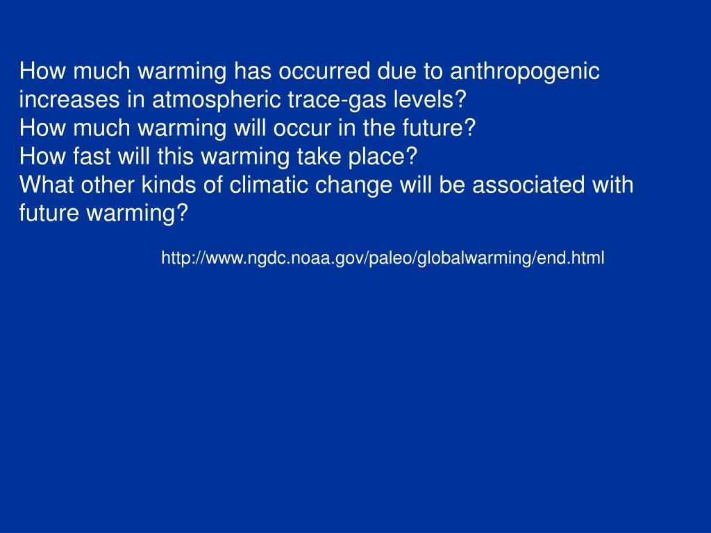 How much warming has occurred due to anthropogenic increases in atmospheric trace-gas levels?