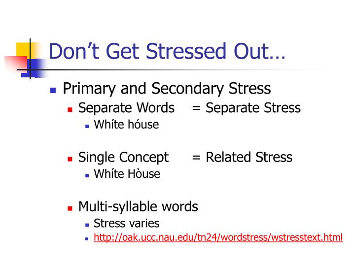 Don't Get Stressed Out…