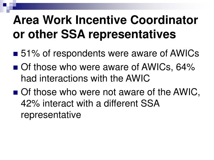 Area Work Incentive Coordinator or other SSA representatives