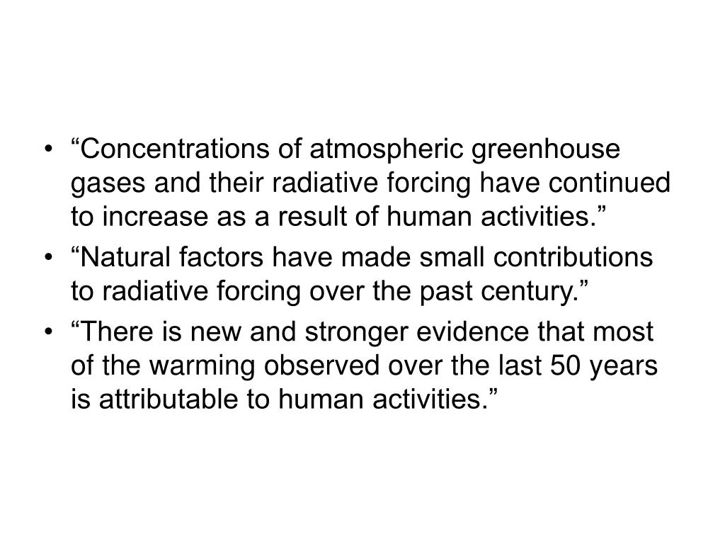 """Concentrations of atmospheric greenhouse gases and their radiative forcing have continued to increase as a result of human activities."""