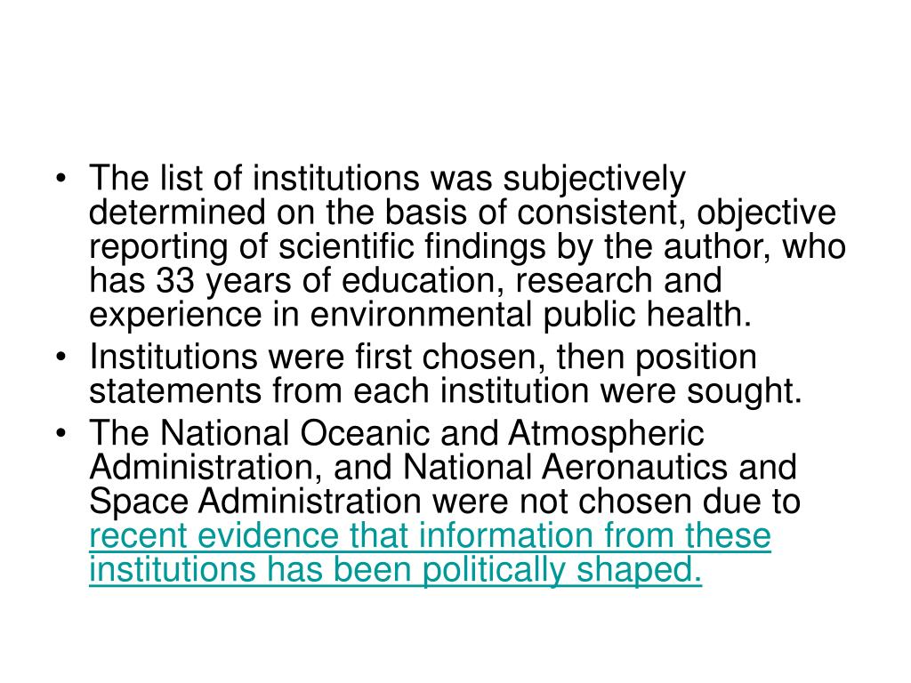 The list of institutions was subjectively determined on the basis of consistent, objective reporting of scientific findings by the author, who has 33 years of education, research and experience in environmental public health.