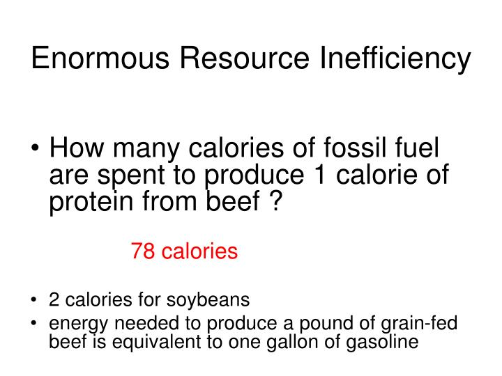 Enormous Resource Inefficiency