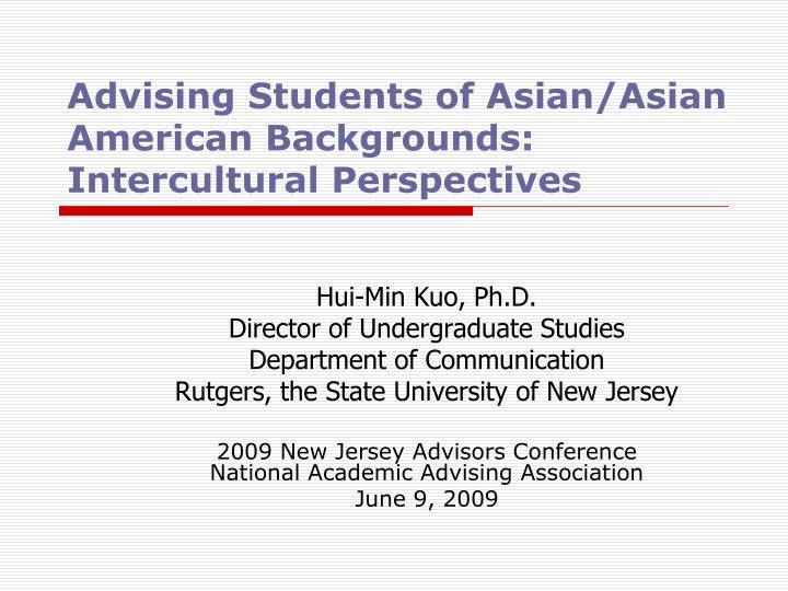 Advising Students of Asian/Asian American Backgrounds: Intercultural Perspectives