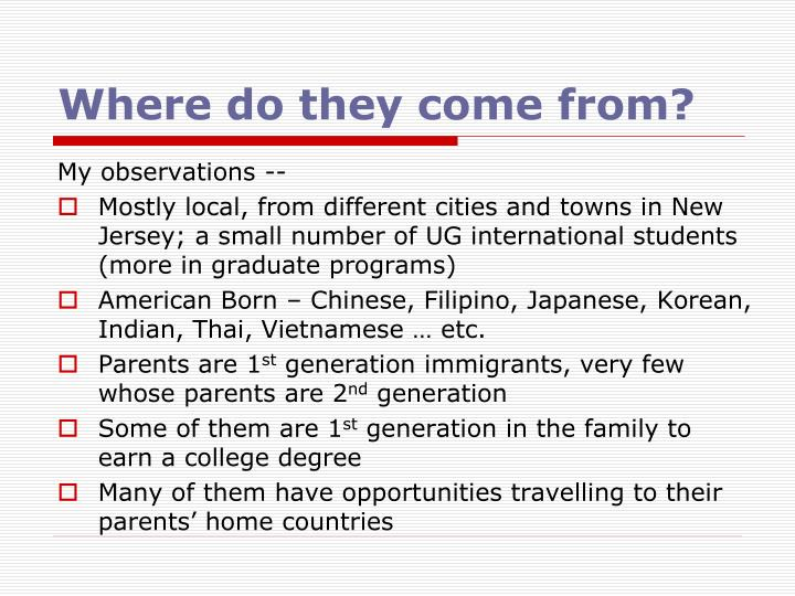 Where do they come from?