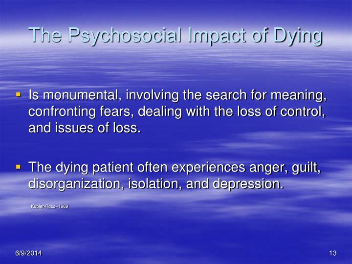 The Psychosocial Impact of Dying