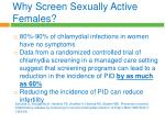 why screen sexually active females