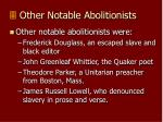 other notable abolitionists