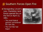 southern forces open fire