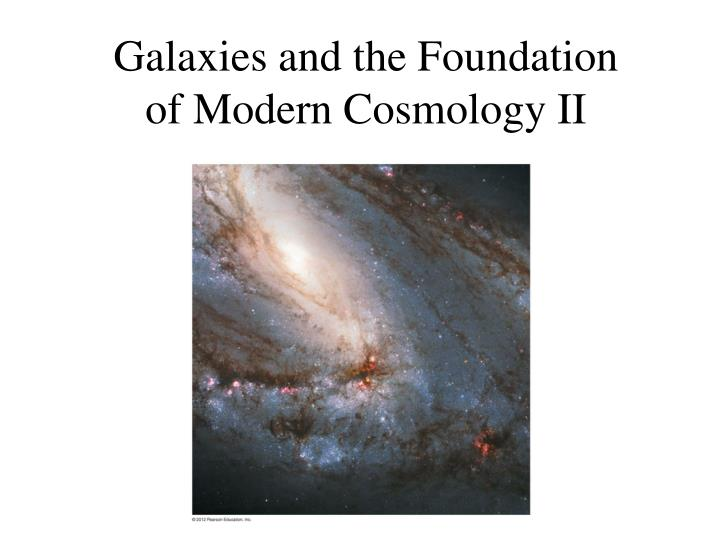 Galaxies and the foundation of modern cosmology ii