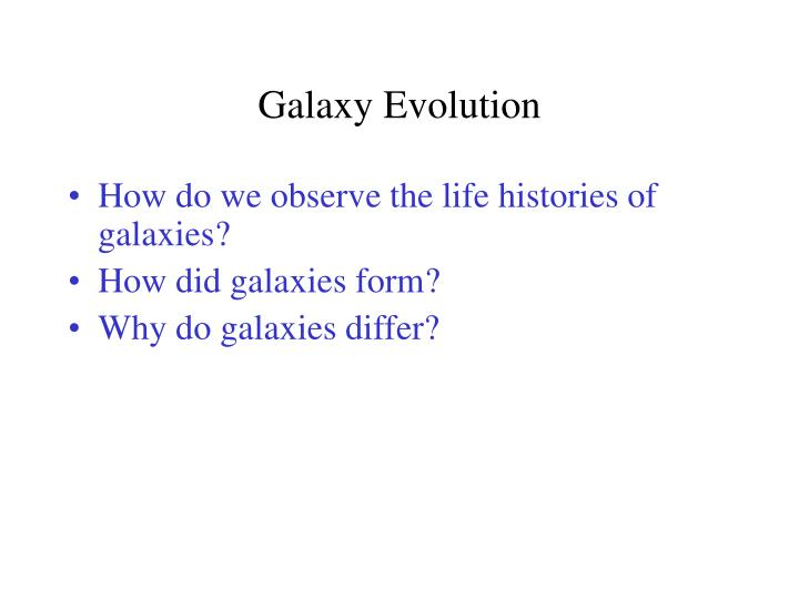 Galaxy Evolution