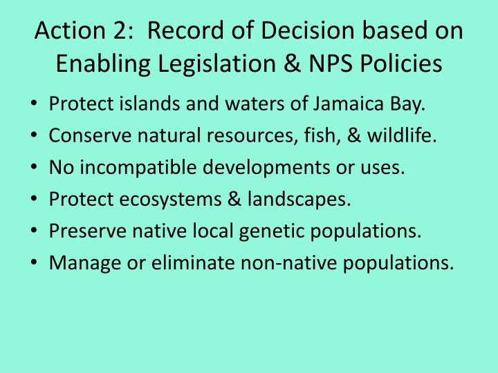 Action 2:  Record of Decision based on Enabling Legislation & NPS Policies