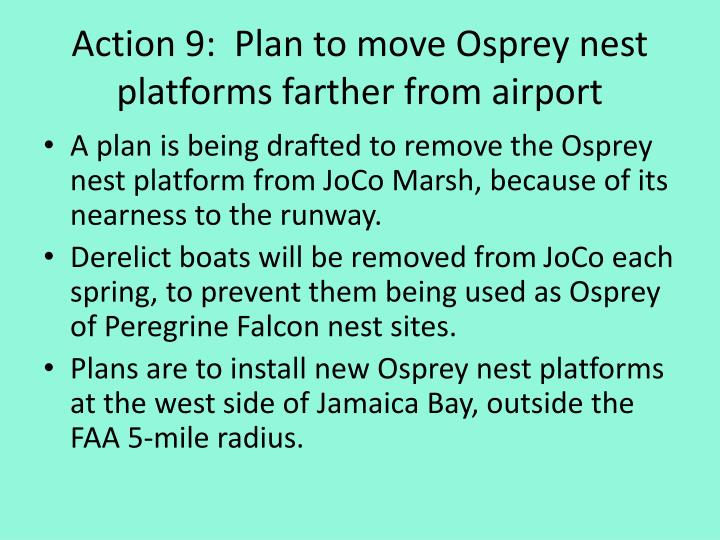 Action 9:  Plan to move Osprey nest platforms farther from airport