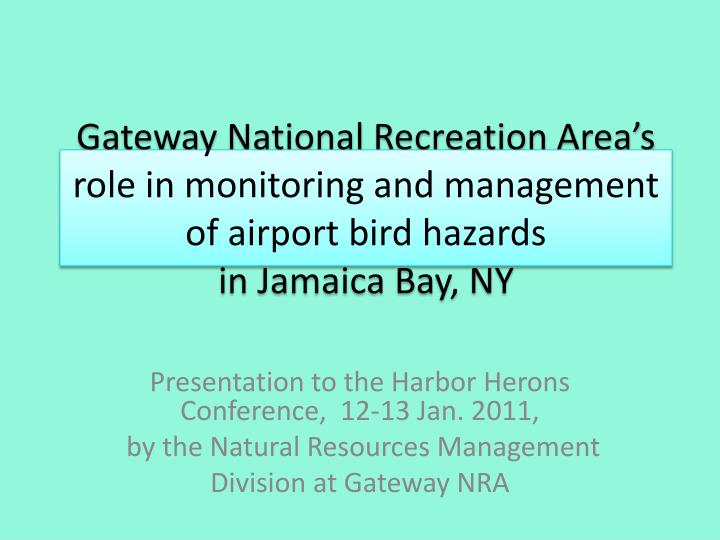 Gateway National Recreation Area's role in monitoring and management of airport bird hazards