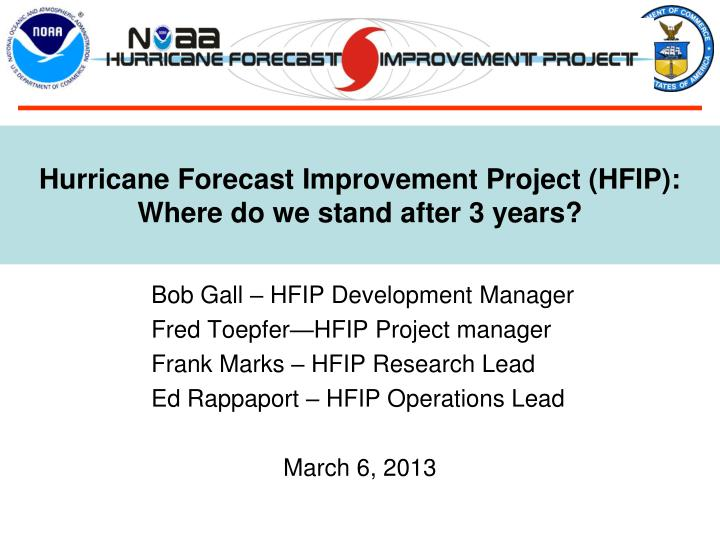 Hurricane forecast improvement project hfip where do we stand after 3 years